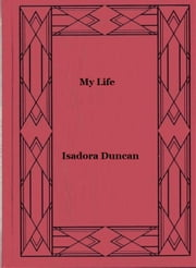 My Life ebook by Isadora Duncan,Horace Brisbin Liveright