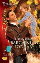 Bargaining for Baby ebook by Robyn Grady