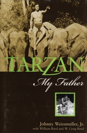 Tarzan, My Father ebook by Johnny Weissmuller Jr.