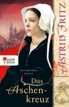 Das Aschenkreuz ebook by Astrid Fritz
