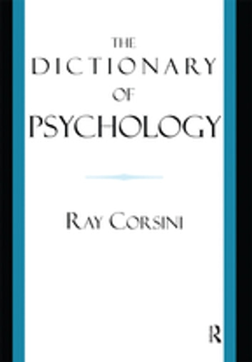 The Dictionary of Psychology ebook by Ray Corsini