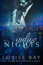 Indigo Nights ebook by Louise Bay