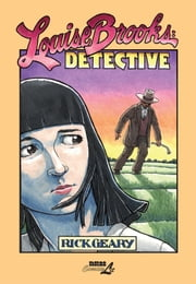Louise Brooks: Detective ebook by Rick Geary