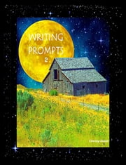 Writing Prompts 2 ebook by Christy Davis