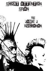 Short Attention Span ebook by Jamie J. Buchanan