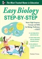 Easy Biology Step-by-Step ebook by Nichole Vivion
