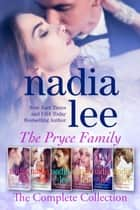 The Pryce Family: The Complete Collection ebook by Nadia Lee