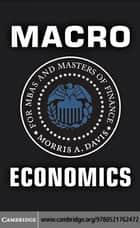 Macroeconomics for MBAs and Masters of Finance eBook par Davis, Morris A.