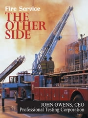Fire Service - The Other Side ebook by John Owens