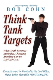 Think Tank Targets ebook by Bob Cohn