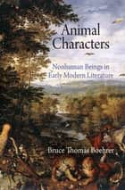 Animal Characters ebook by Bruce Thomas Boehrer