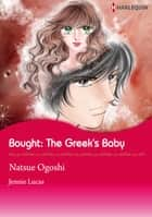 Bought: the Greek's Baby (Harlequin Comics) - Harlequin Comics ebook by Jennie Lucas, Natsue Ogoshi