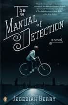 The Manual of Detection ebook by Jedediah Berry