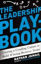 The Leadership Playbook ebook by Nathan Jamail