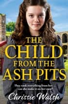 The Child from the Ash Pits - A heartbreaking saga ebook by