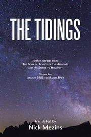 The Tidings - Volume 5, January 1957 to March 1964 ebook by Nick Mezins