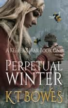 Perpetual Winter ebook by K T Bowes