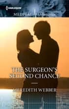 The Surgeon's Second Chance eBook by Meredith Webber