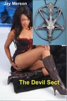 The Devil Sect (Strong BDSM erotica) ebook by Jay Merson