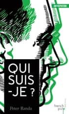 Qui suis-je ? ebook by Peter Randa
