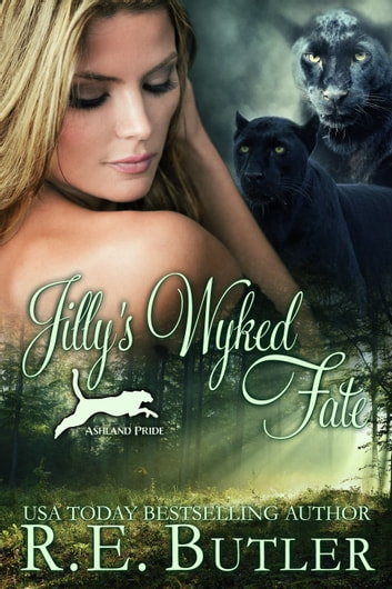 Jilly's Wyked Fate (Ashland Pride Seven) ebook by R.E. Butler