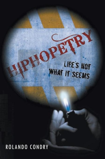 Hiphopetry - Life's Not What It Seems ebook by Rolando Condry