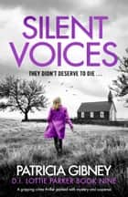 Silent Voices - A gripping crime thriller packed with mystery and suspense ebook by