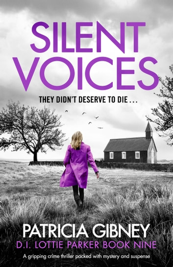 Silent Voices - A gripping crime thriller packed with mystery and suspense ebook by Patricia Gibney