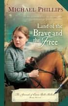 Land of the Brave and the Free ebook by Michael Phillips