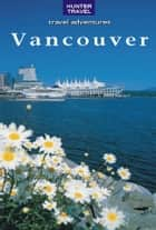 Vancouver & its Environs ebook by Ed  Readicker-Henderson