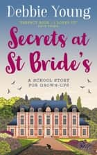 Secrets at St Bride's - Novels: Staffroom at St Bride's Series, #1 ebook by Debbie Young