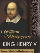 King Henry V (Mobi Classics) 電子書 by William Shakespeare