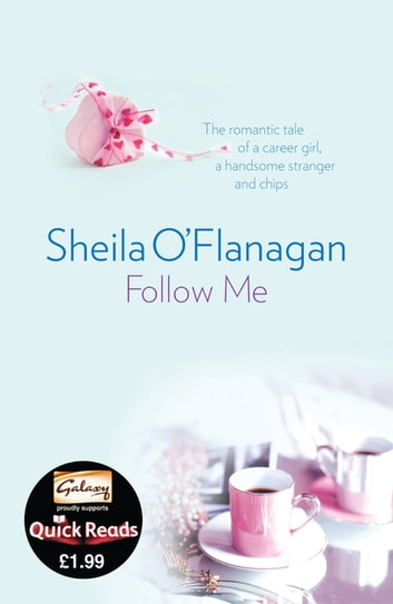 Follow Me - Treat yourself to a short and satisfying love story ebook by Sheila O'Flanagan