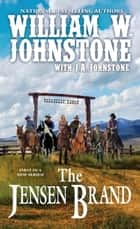 The Jensen Brand ebook by William W. Johnstone, J.A. Johnstone