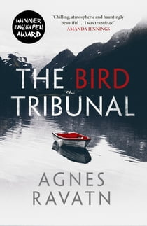 The Bird Tribunal ebook by Agnes Ravatn