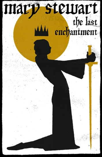 The Last Enchantment ebook by Mary Stewart