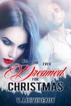 All She Ever Dreamed for Christmas ebook by V. J. Devereaux, Valerie Douglas