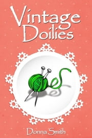 Vintage Doilies ebook by Donna Smith