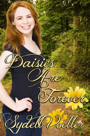 Daisies are Forever ebook by Sydell I Voeller