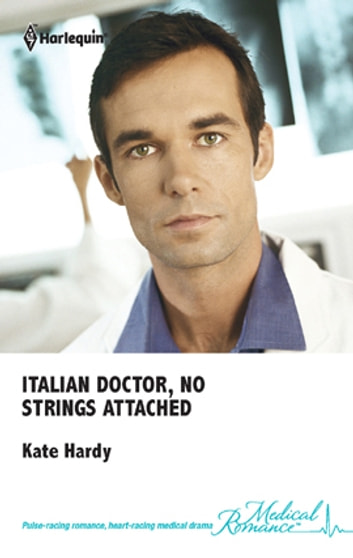 Italian Doctor, No Strings Attached ebook by Kate Hardy