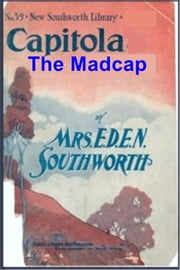 Capitola the Madcap ebook by E.D.E.N. Southworth