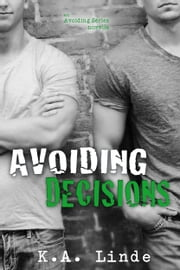 Avoiding Decisions ebook by K.A. Linde