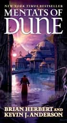 Mentats of Dune - Book Two of the Schools of Dune Trilogy ebook by Brian Herbert, Kevin J. Anderson