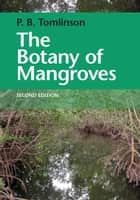 The Botany of Mangroves ebook by P. Barry Tomlinson