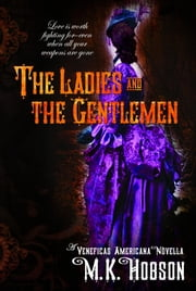 The Ladies and the Gentlemen ebook by M. K. Hobson