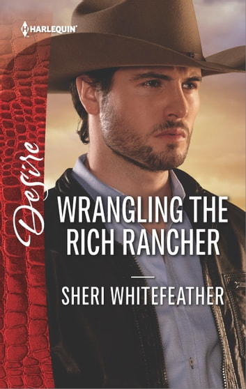 Wrangling the Rich Rancher ebook by Sheri WhiteFeather