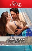 Claimed By The Sheikh ebook by Rachael Thomas