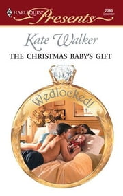 The Christmas Baby's Gift ebook by Kate Walker