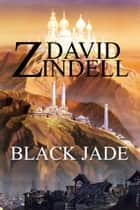 Black Jade: Book Three of the Ea Cycle ebook by David Zindell