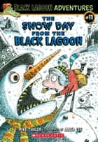 The Snow Day from the Black Lagoon (Black Lagoon Adventures #11) ebook by Mike Thaler, Jared Lee